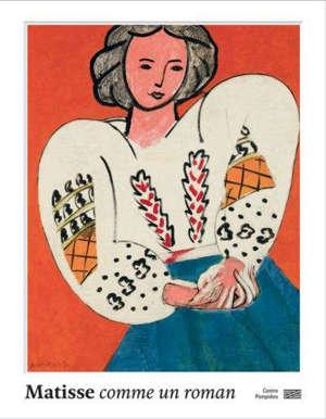 Matisse, comme un roman : exposition, Paris, Centre national d'art et de culture Georges Pompidou, du 21 octobre 2020 au 22 février 2021