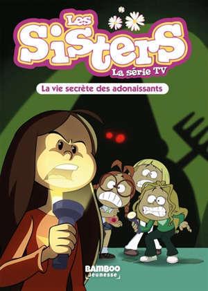 Les sisters : la série TV. Volume 25, La vie secrète des adonaissants