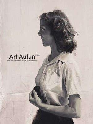 ART AUTUN 2020 - RIEN DE SE PERD, RIEN NE SE CREE, TOUT SE TRANSFORME