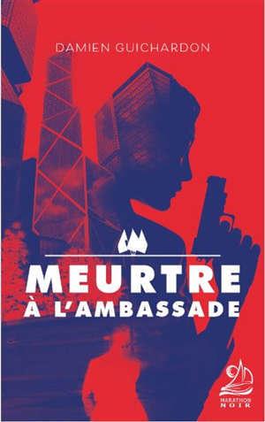MEURTRE A L AMBASSADE