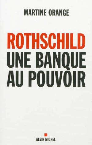 Rothschild, une banque au pouvoir