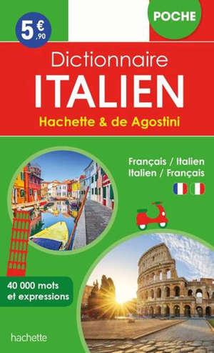 Dictionnaire de poche Hachette & De Agostini : français-italien, italien-français : 40.000 mots et expressions