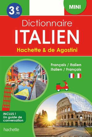 Dictionnaire mini Hachette & de Agostini : français-italien, italien-français