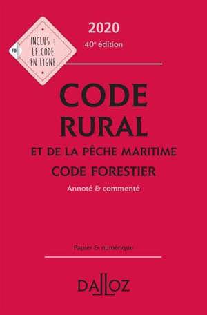 Code rural et de la pêche maritime; Code forestier 2020 : annoté & commenté