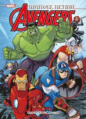 Marvel action Avengers. Volume 1, Danger inconnu