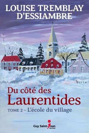 Du côté des Laurentides. Volume 2, L'école du village