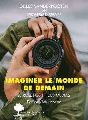 Imaginer le monde de demain : le rôle positif des médias