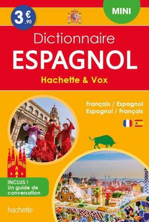 Dictionnaire mini Hachette & Vox : français-espagnol, espagnol-français