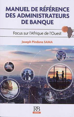 Manuel de référence des administrateurs de banque : focus sur l'Afrique de l'Ouest