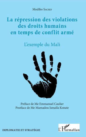 La répression des violations des droits humains en temps de conflit armé : l'exemple du Mali