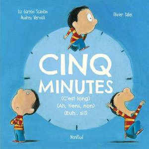 Cinq minutes (c'est long) (ah, tiens, non) (euh... si !)