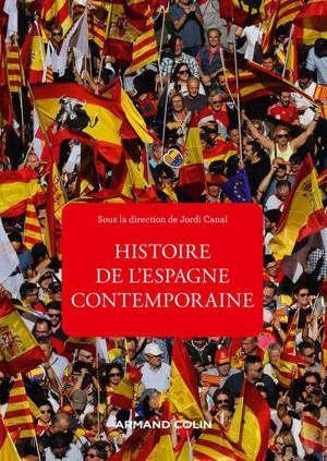 Histoire de l'Espagne contemporaine de 1808 à nos jours : politique et société