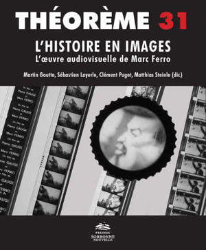 L'histoire en images : l'oeuvre audiovisuelle de Marc Ferro