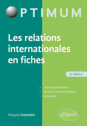 Les relations internationales en fiches : classes préparatoires, instituts d'études politiques, université