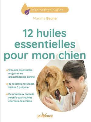 12 huiles essentielles pour mon chien