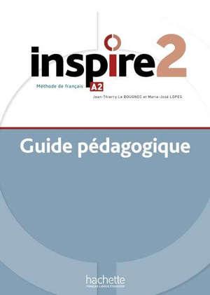Inspire 2 : méthode de français, A2 : guide pédagogique