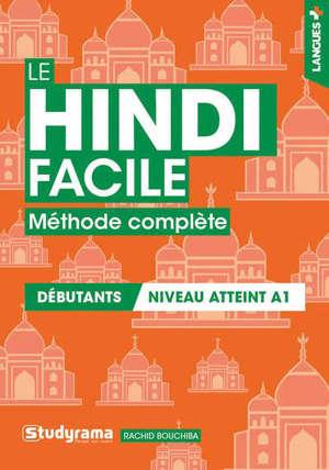 Le hindi facile : méthode complète, débutants, niveau atteint A1