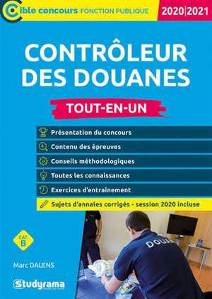 Contrôleur des douanes, cat. B : tout-en-un : 2020-2021