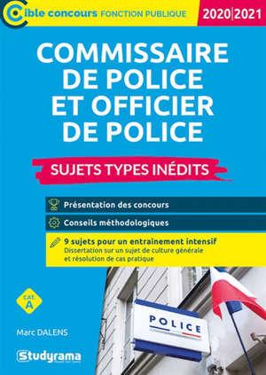 Commissaire de police et officier de police : sujets types inédits, cat. A : 2020-2021