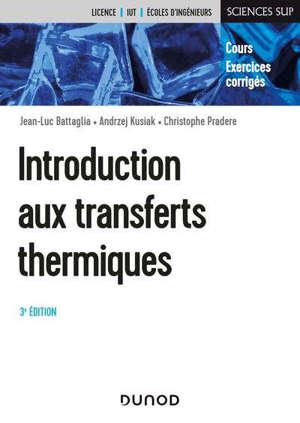 Introduction aux transferts thermiques : cours et exercices corrigés