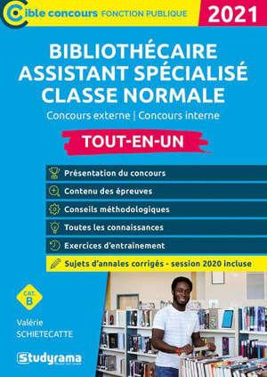 Bibliothécaire assistant spécialisé classe normale : concours externe, concours interne : tout-en-un