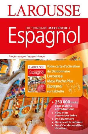 Dictionnaire maxipoche + espagnol : dictionnaire espagnol : français-espagnol, espagnol-français = diccionario francés : francés-espanol, espanol-francés