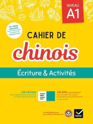 Cahier de chinois : écriture & activités, niveau A1