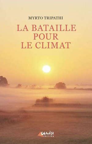 La bataille pour le climat : avant tout, une victoire sur nous-mêmes