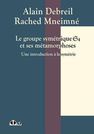 Le groupe symétrique S4 et ses métamorphoses : une introduction à la symétrie