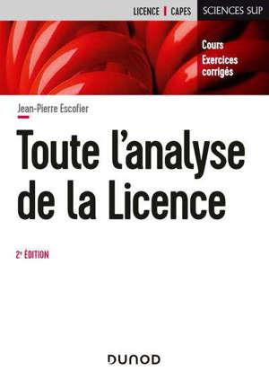 Toute l'analyse de la licence : cours et exercices corrigés