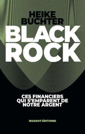 BlackRock : une puissance secrète s'empare de notre argent