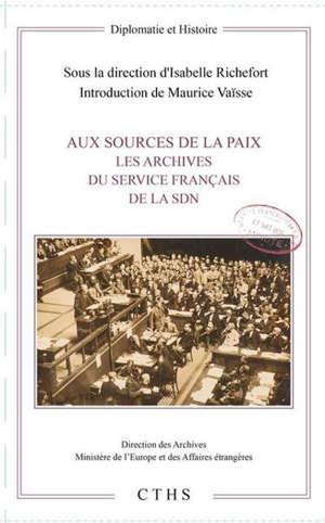 Aux sources de la paix : les archives du service français de la SDN