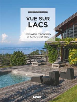 Vue sur lacs : architecture et patrimoine en Savoie Mont-Blanc