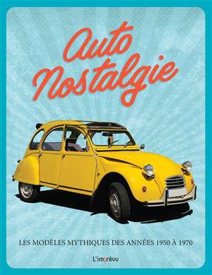 Auto nostalgie : les modèles mythiques des années 1950 à 1970