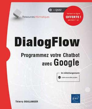 DialogFlow : programmez votre chatbot avec Google