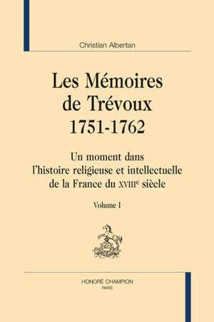 Les Mémoires de Trévoux : 1751-1762 : un moment dans l'histoire religieuse et intellectuelle de la France du XVIIIe siècle