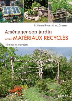 Tout créer au jardin avec des matériaux recyclés