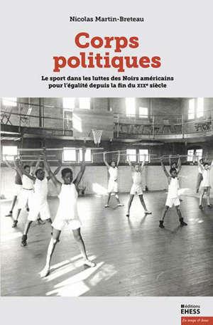 Corps politiques : sport et mouvement pour les droits civiques aux Etats-Unis (1890-1980)