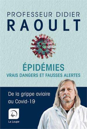 Epidémies : vrais dangers et fausses alertes : de la grippe aviaire au Covid-19