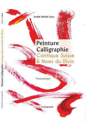 Peinture calligraphie, Cantique suisse & noms du divin : protoaraméen