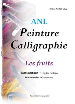 Peinture calligraphie, Les fruits : protosainaïtique-Egypte antique, proto-araméen-Mésopotamie