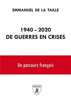 1940-2020, de guerres en crises : un parcours français
