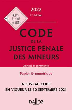 Code de la justice pénale des mineurs 2022 : annoté & commenté
