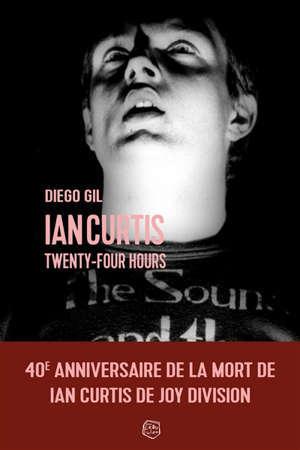Ian Curtis : twenty four hours