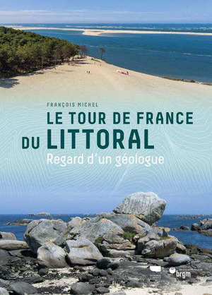 Le tour de France du littoral : regard d'un géologue