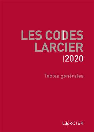 Les codes Larcier, Tables générales