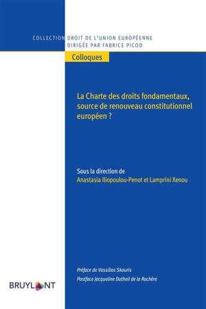 LA CHARTE DES DROITS FONDAMENTAUX - SOURCE DE RENOUVEAU CONSTITUTIONNEL EUROPEEN