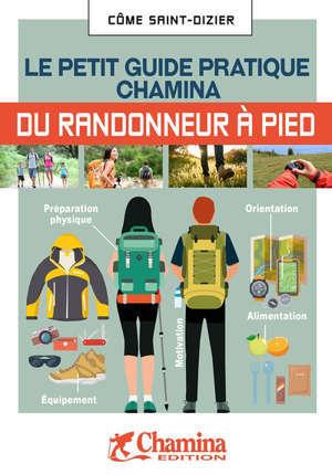 Le petit guide pratique Chamina du randonneur à pied
