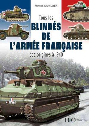Tous les blindés de l'armée française : des origines à 1940
