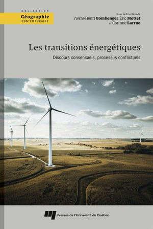 Les transitions énergétiques  : discours consensuels, processus conflictuels